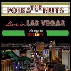 The Polka Nuts - Live in Las Vegas